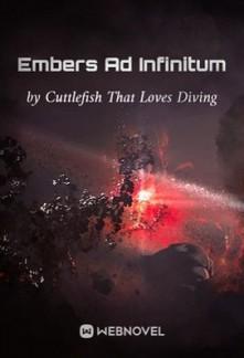 Embers Ad Infinitum