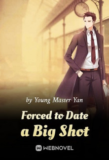 Forced to Date a Big Shot
